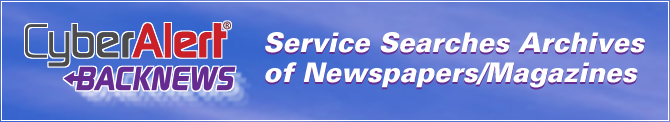CyberAlert BackNews Service Searches Archives of Newspapers/Magazines