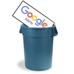 5 Reasons to Trash Google Alerts in Favor of a Paid Media Monitoring & Measurement Service
