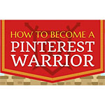 How to Become a Pinterest Warrior [Infographic]