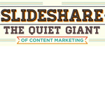 SlideShare: Its Time to Wake the Sleeping Giant of Content Marketing