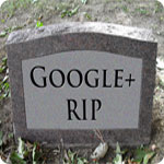 What the Pending Demise of Google+ Means for PR and Marketing
